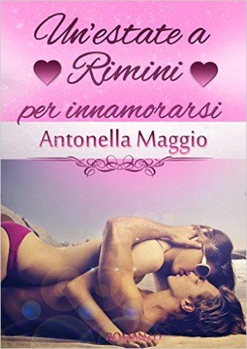 Un'estate a Rimini per innamorarsi di Antonella Maggio