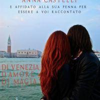 "L'autrice Anna Castelli ci racconta la storia ""Di Venezia. D'amore. Di magia"""