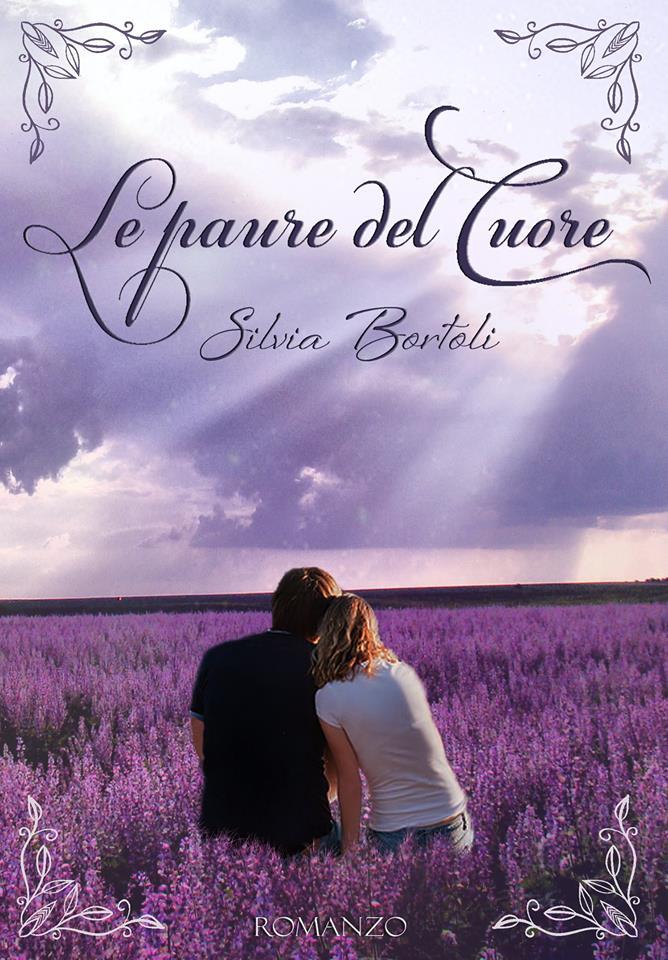 Le paure del cuore di Silvia Bortoli