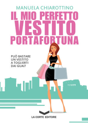 Il-mio-perfetto-vestito-portafortuna di Manuela Chiarottino