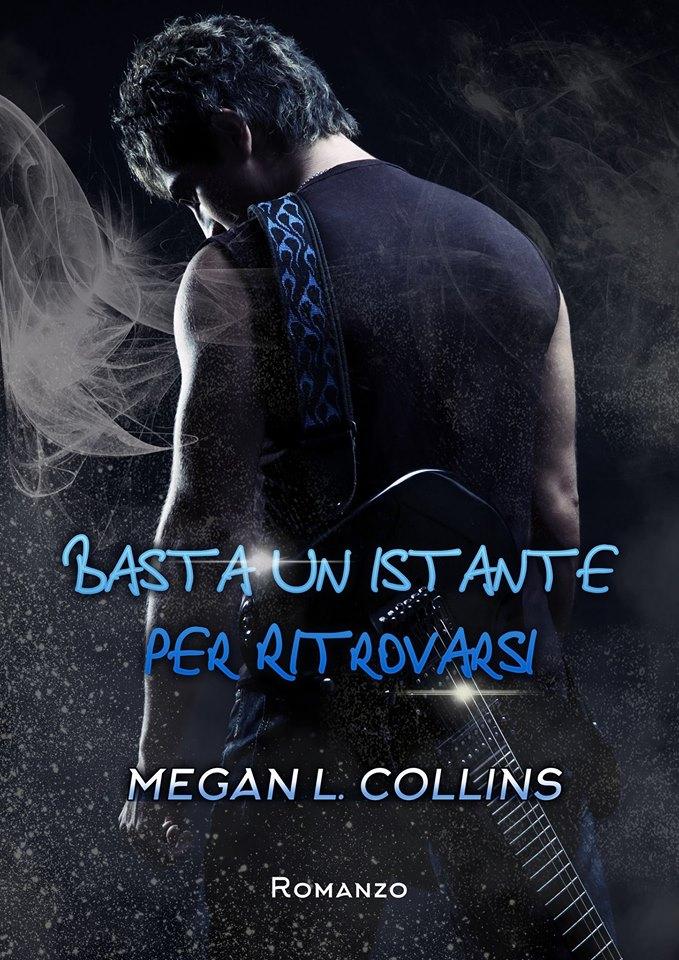Basta un  istante per ritrovarsi di Megan L. Collins