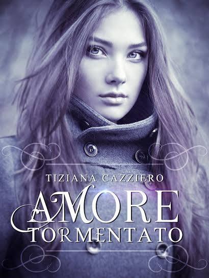 Amore tormentato di Tiziana Cazziero