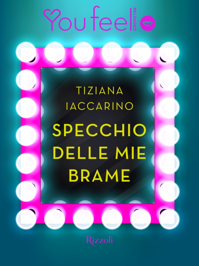 Specchio delle mie brame di Tiziana Iaccarino