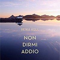Intervista all'autrice Reika Kell, ci parla del suo romanzo Youfeel Non dirmi addio
