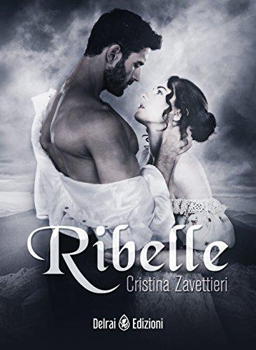 Ribelle (Delrai Edizioni) di Cristina Zavettieri