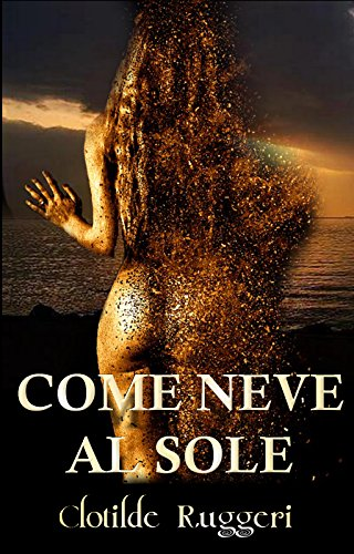 Come neve al sole di Clotilde Ruggeri
