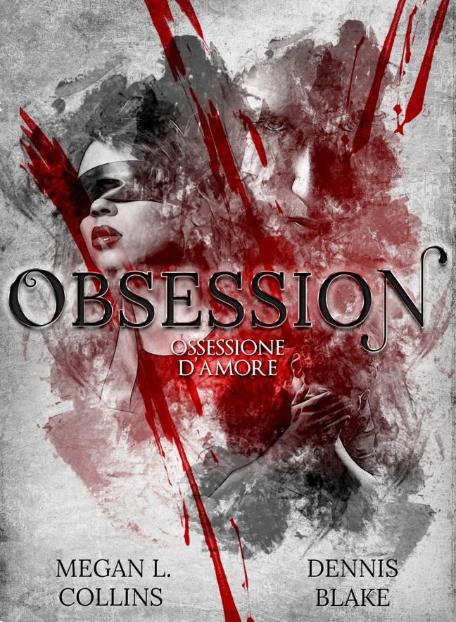 Obsession di Megan L. Collins e Dennis Blake