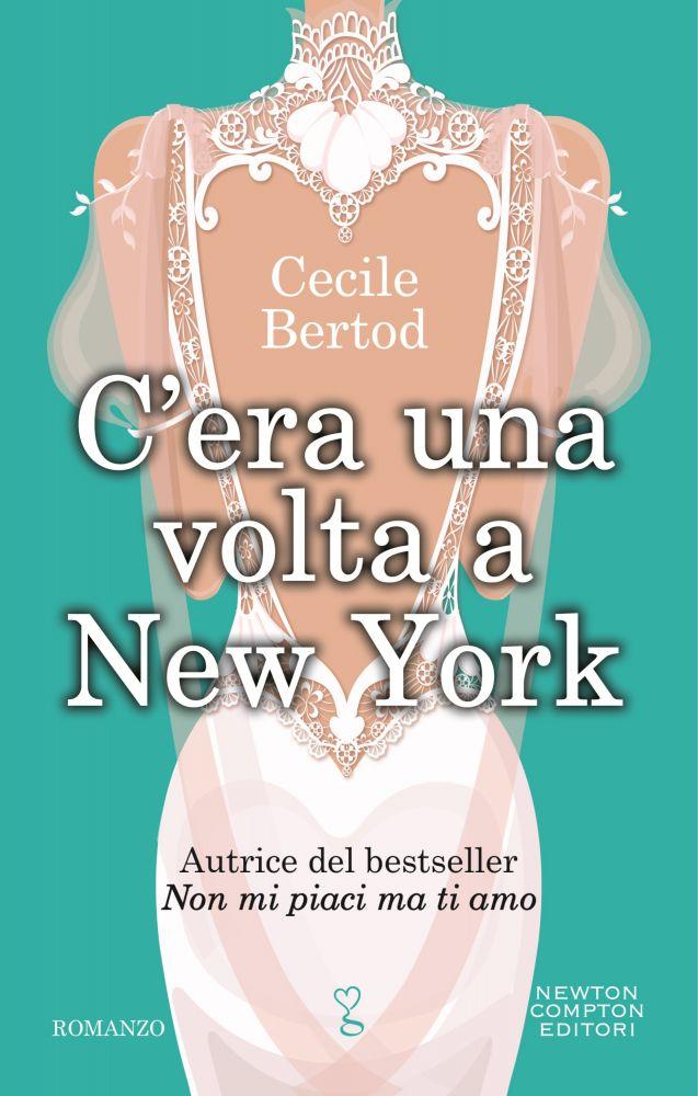 cera-una-volta-a-new-york_di_Cecile_Bertod