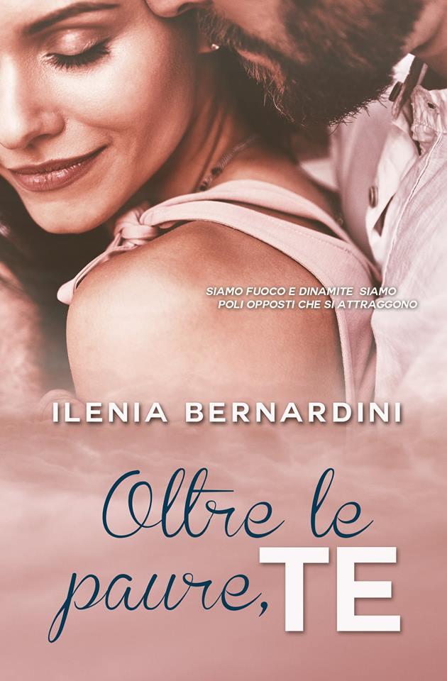 Oltre le paure, te di Ilenia Bernardini