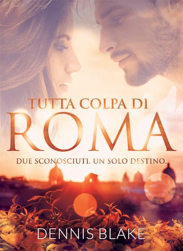 Tutta colpa di Roma di Dennis Blake