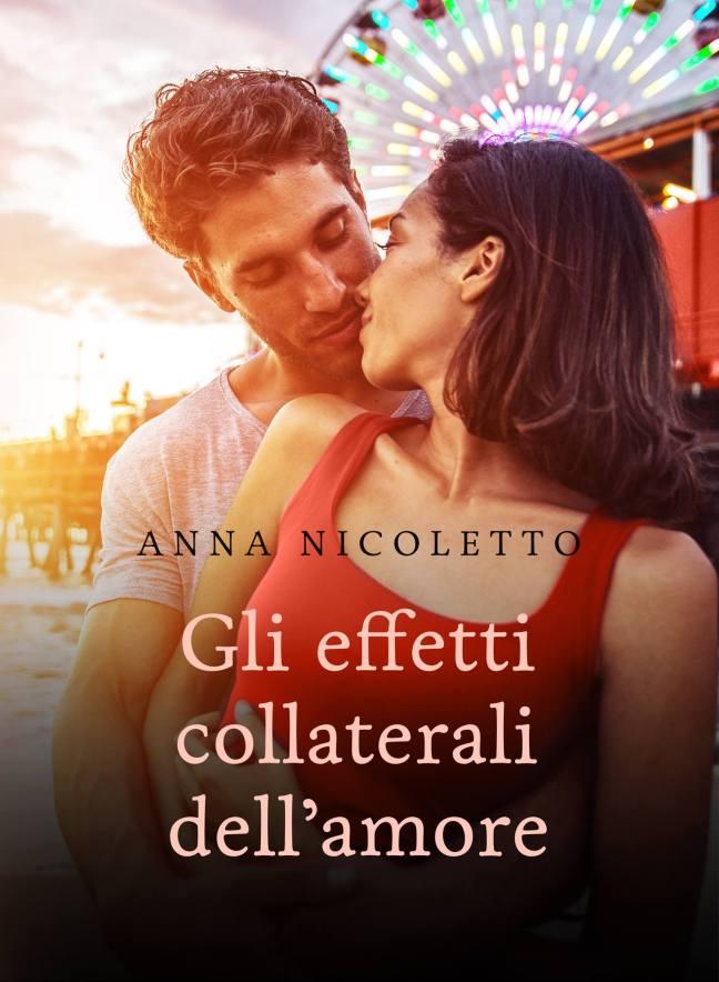 Gli effetti collaterali dell'amore di Anna Nicoletto