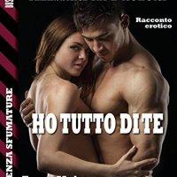 """""""Ho tutto di te"""" il nuovo racconto erotico di Alessandra Paoloni."""