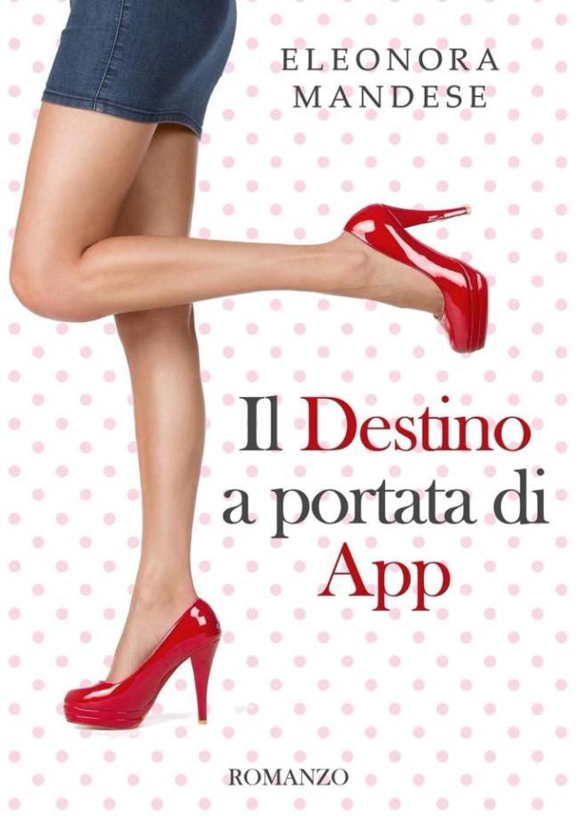 Il destino a portata di App di Eleonora Mandese