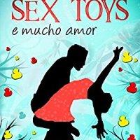 """Manuela Chiarottino ci presenta: """"Sex Toys e Mucho Amor""""."""