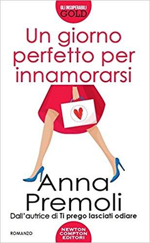 Un giorno perfetto per innamorarsi di Anna Premoli