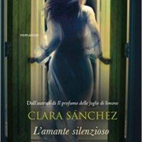 """""""L'amante silenzioso"""", arriva la nuova opera di Clara Sánchez."""