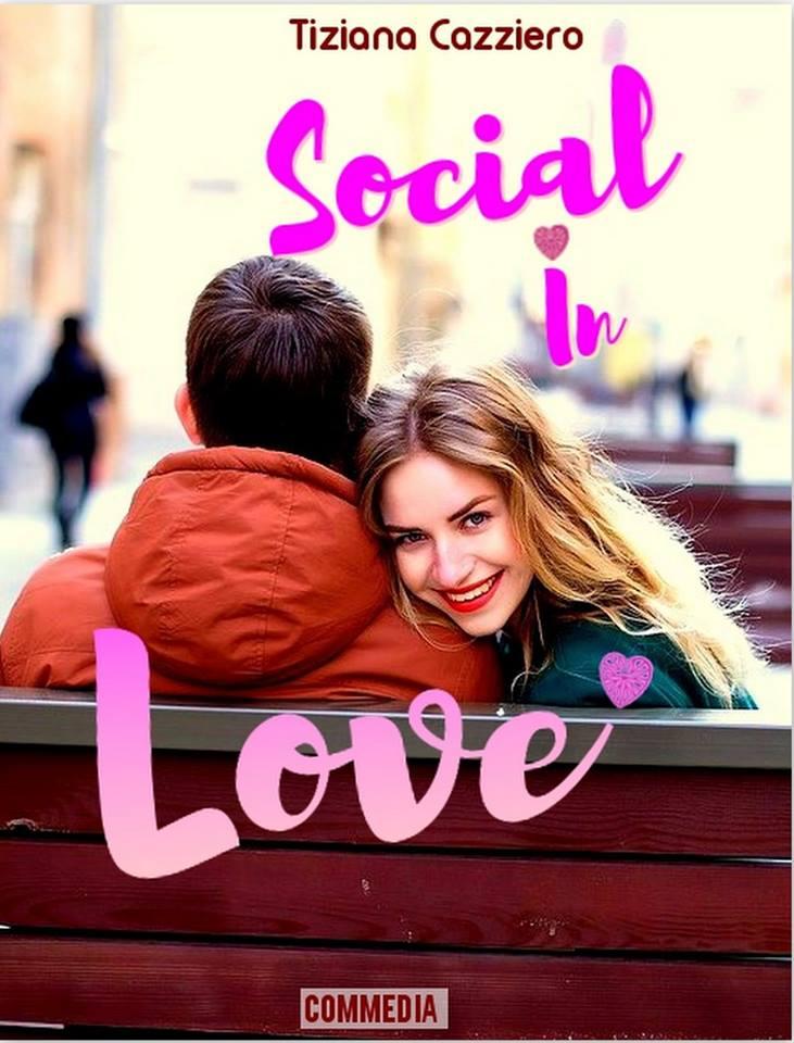 """""""Social in Love"""", sta per uscire la nuova commedia romantica di Tiziana Cazziero."""