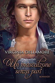 Un mascalzone senza pari di Virginia Dellamore