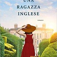 """""""Una ragazza inglese"""", arriva l'opera di esordio dell'autrice Beatrice Mariani."""