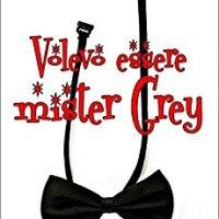 """""""Volevo essere mister Grey"""", esce il nuovo libro di Barbara Anderson in coppia con Antonella Scarfagna Twinblack."""