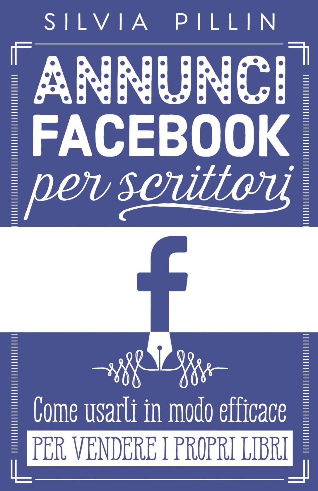 Annunci Facebook per scrittori di Silvia Pillin