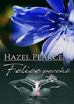 Felice perché ho te di Hazel Pearce