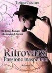 Ritrovarsi passione inaspettata di Tiziana Cazziero