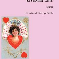 """""""Sì Shabby chic"""" la nuova opera della poetessa Anna Maria Dall'Olio."""