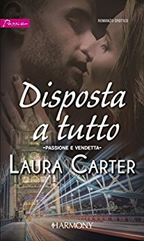 Disposta a tutto di Laura Carter