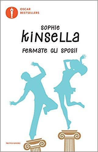 Fermate gli sposi di Sophie Kinsella