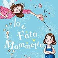 """""""Io e Fata Mammetta"""""""