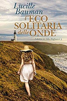 L'eco slitaria delle onde di Lucille Bauman