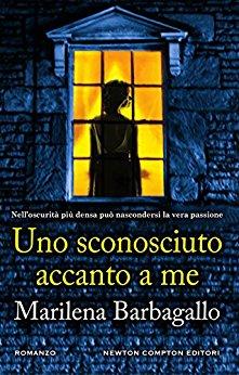 """Con """"Uno sconosciuto accanto a me"""" il 3 maggio arriva Marilena Barbagallo in libreria."""