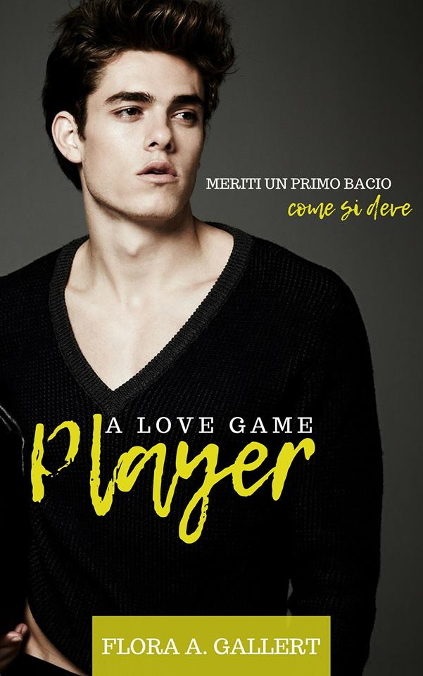 """Player: A love game"" esce a sorpresa il nuovo romance di Flora Gallert!"
