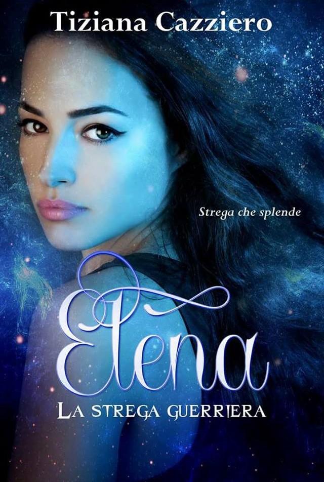 Elena la strega guerriera di Tiziana Cazziero