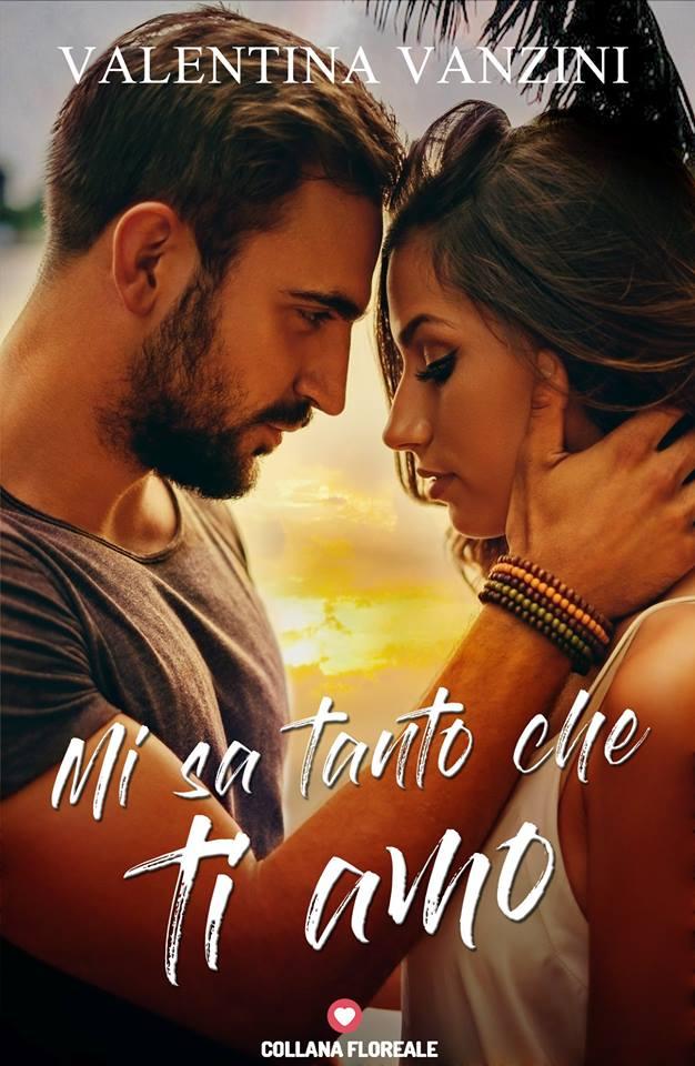 """""""Mi sa tanto che ti amo"""", arriva la romantica storia di Valentina Vanzini."""