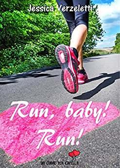 Run, baby! Run! di Jessica Verzeletti