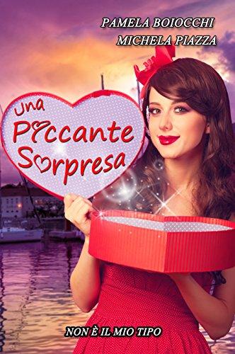 """Intervista doppia alle autrici del romanzo """"Una piccante sorpresa"""". Michela Piazza e Pamela Boiocchi a confronto."""