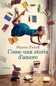 Come una storia d'amore di Sharon Pywell
