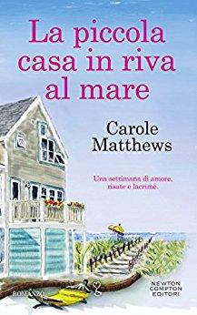 La piccola casa in riva al mare di Carole Matthews