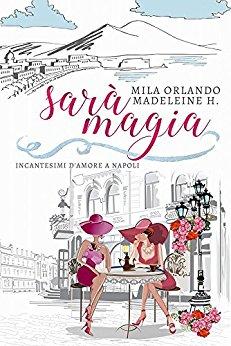 Sarà magia di Madeleine H. e Mila Orlando