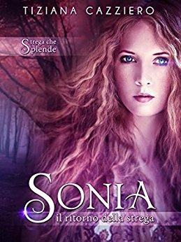 Sonia il ritorno della strega di Tiziana Cazziero