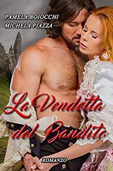 La vendetta del bandito di Michela Piazza e Pamela Boiocchi