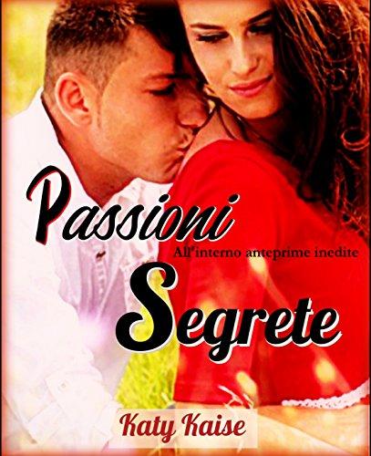 """Con """"Passioni Segrete Collection"""", Katy Kaise ci anticipa anche i prossimi romanzi."""