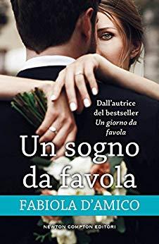 """""""Un sogno da favola"""", il nuovo romanzo di Fabiola D'Amico."""