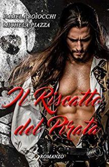 Il riscatto del pirata di Michela Piazza e Pamela Boiocchi
