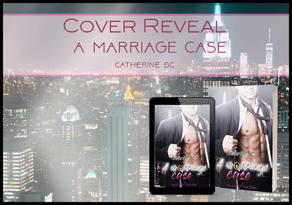 """""""A marriage case"""" esce il nuovo romance di Catherine BC."""