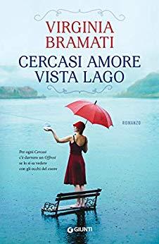 """""""Cercasi amore vista lago"""", il nuovo romanzo di Virginia Bramati."""