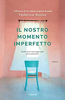 """""""Il nostro momento imperfetto"""", il nuovo romanzo di Federica Bosco."""