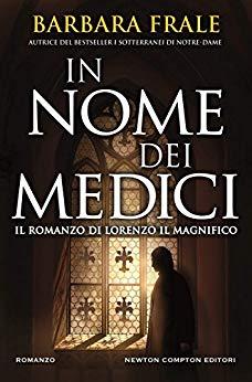"""""""In nome dei Medici"""" il nuovo romanzo di Barbara Frale."""